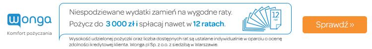 Wonga - pożyczka ratalna do 3000 zł - pierwsza chwilówka na 60 dni do 1500 zł to koszt tylko 10 zł!