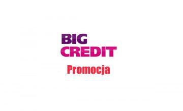 Promocja w BIG Credit – chwilówka za darmo