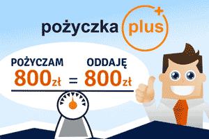 Pożyczka Plus - pożyczam 800 zł, oddaje 800 zł