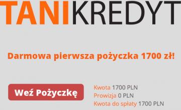Tani Kredyt - darmowa pożyczka 1700 zł!