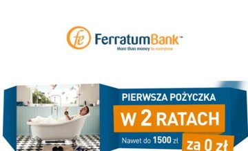 Ferratum bank - 1500 w 2 ratach za 0 zł