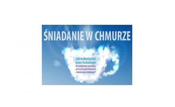 """""""ŚNIADANIE W CHMURZE"""" – bezpłatne warsztaty skutecznej windykacji i wyższej sprzedaż pożyczek dzięki nowym technologiom"""