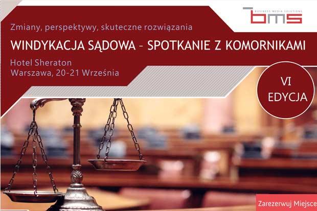 20 – 21 września w hotelu Sheraton w Warszawie odbędzie się najbardziej rozpoznawalny event na rynku biznesowym, czyli Windykacja Sądowa – Spotkanie z Komornikami VI edycja