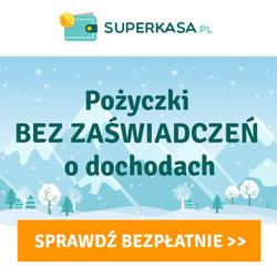 Super Kasa - pożyczki bez zaświadczeń o dochodach