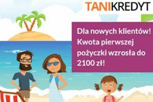 Tani Kredyt podwyższa kwotę pierwszej darmowej chwilówki do 2100 zł