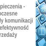 """Konferencja """"Ubezpieczenia – nowoczesne kanały komunikacji i ich efektywność w sprzedaży"""" – już 19 września"""