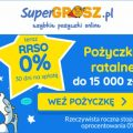 Atrakcyjna promocja SuperGrosz - teraz RRSO 0%