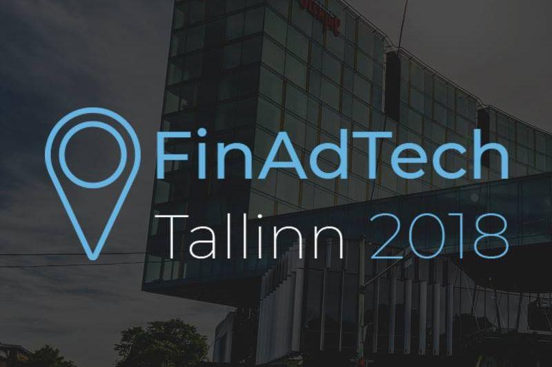 FinAdTech Tallin 2018 - międzynarodowa konferencja afiliacyjna