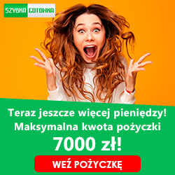 Szybka gotówka teraz pożyczka nawet do 7000 zł