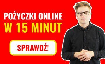 Pożyczki online w 15 minut - szybki zastrzyk gotówki bez formalności!