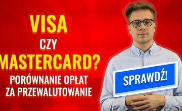 Visa czy Mastercard? Porównanie opłat za przewalutowanie