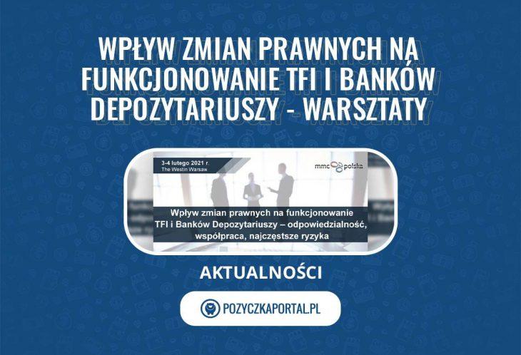 Nadchodzą zmiany w otoczeniu prawnym TFI i Depozytariuszy